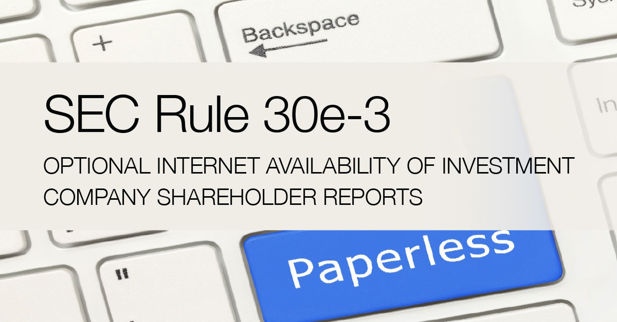 SEC Adopts Rule 30e-3 Under the Investment Company Act